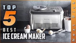 Top 5 Best Ice Cream Maker Review In 2020