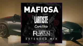 Lartiste Feat Caroliina   Mafiosa (DJ R WAN Extended Mix)