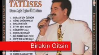 Ibrahim Tatlises - Birakin Gitsin (%100 Damar Arabesk)