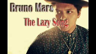 The Lazy Song - Bruno Mars