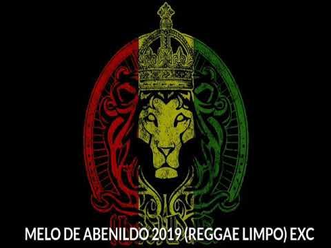 MELO DE ABENILDO 2019 (REGGAE LIMPO) EXC