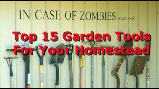 Top 15 Garden Tools For Every Homestead!