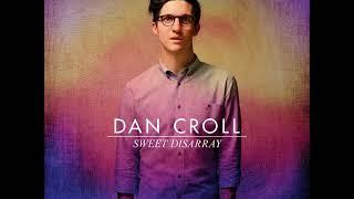 Dan Croll - Compliment Your Soul