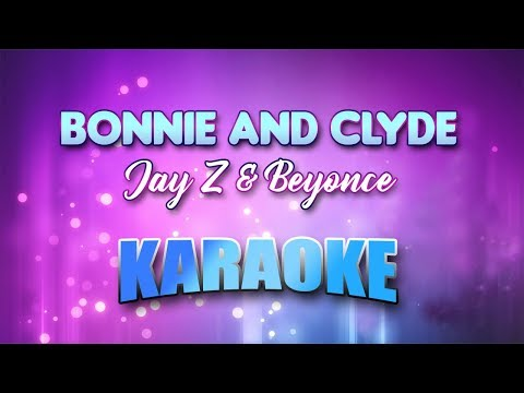 Jay Z & Beyonce - Bonnie And Clyde (Karaoke version with Lyrics)