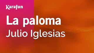 Karaoke La Paloma - Julio Iglesias *