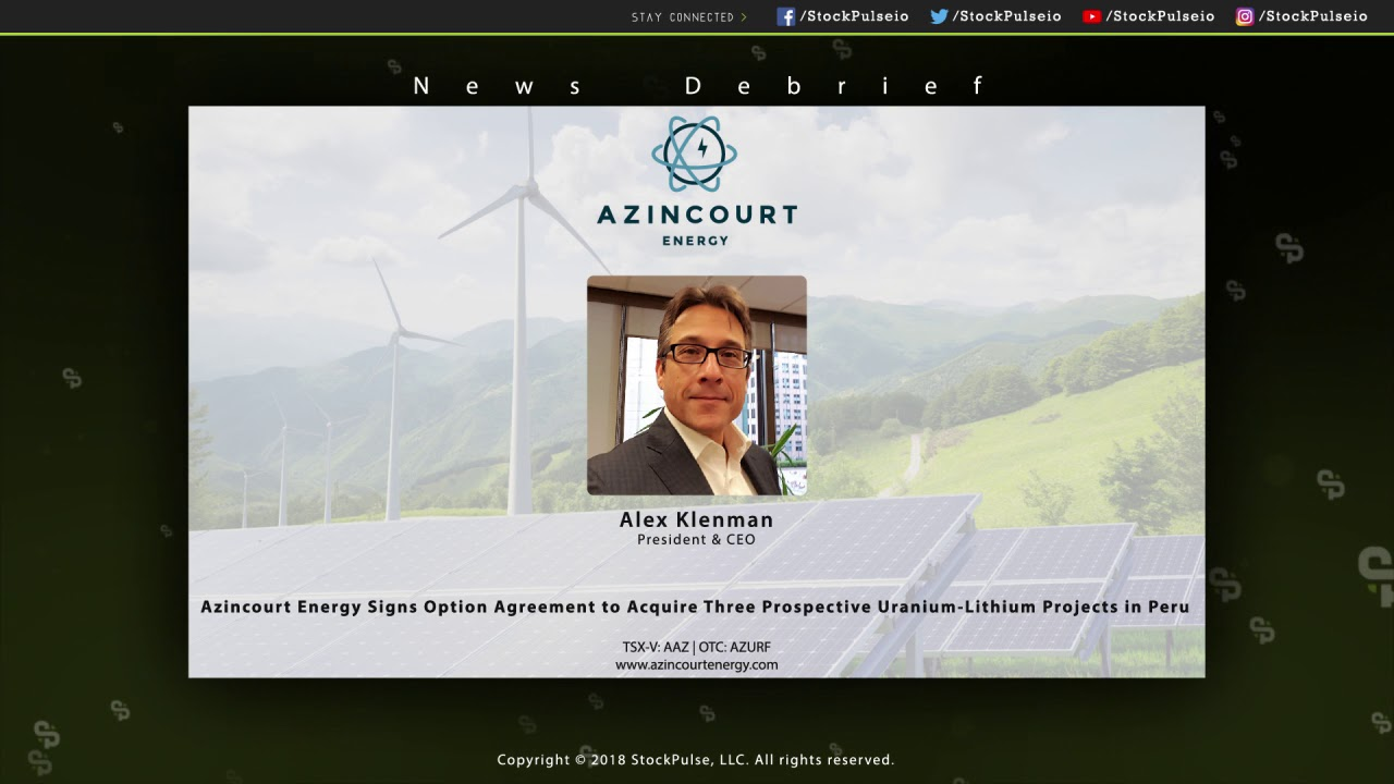 Azincourt Energy Commences Work Program at Escalera Urainum Project, Peru