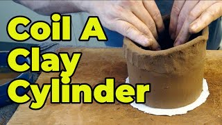 Coiling A Clay Cylinder - Step By Step Coil Pottery Instructions