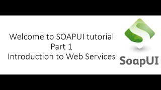 Introduction to Web Services- Soap UI Tutorial