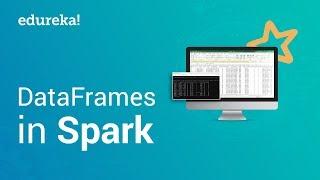 Spark DataFrame Tutorial   Creating DataFrames In Spark   Apache Spark Tutorial   Edureka