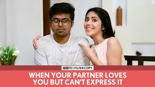 FilterCopy | When Your Partner Loves You But Can't Express It | Ft. Raunak Ramteke and Umang Jain