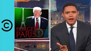 Trump Just Doomed The Planet - The Daily Show | Comedy Central