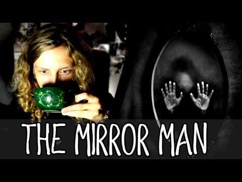 THE MIRROR MAN   Creepypasta