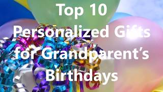Top 10 Personalized Gifts For Grandparent's Birthdays