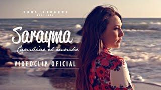Sarayma   Cambiar El Rumbo (Vídeo Oficial)