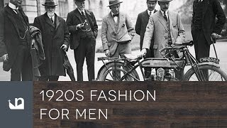 1920s Mens Fashion  - Male Style From The Past