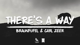 BRAUNFUFEL & Carl Zeer   There's A Way (Lyrics)