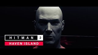 HITMAN 2 - Haven Island: Full Mission Briefing