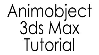 AnimObject 3ds Max Tutorial