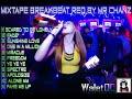 Mixtape Breakbeat Full Bass | Full Sound Req By Mr Chanz