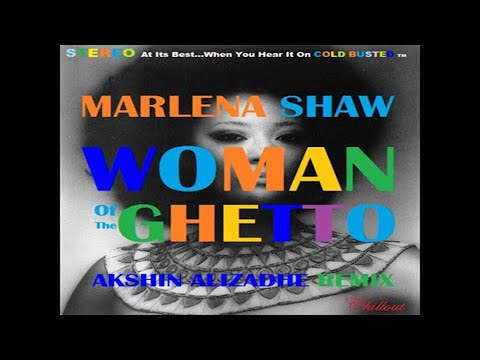 Marlena Shaw - (Akshin Alizadeh Remix) Chillout - Woman of the Ghetto