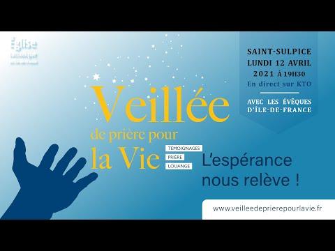 Veillée pour la Vie 2021 - 12 avril à l'église Saint-Sulpice