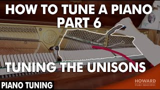 Piano Tuning - How to Tune A Piano Part 6 - Tuning the Unisons