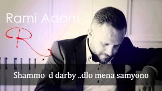 تحميل اغاني Rami Adam Malekthaydi 2015 رامي ادم مالكثيدي MP3