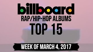 Top 15 - Billboard Rap/Hip-Hop Albums | Week of March 4, 2017 | Charts