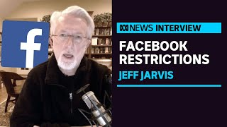 Jeff Jarvis on how Australia's Facebook troubles are being seen around the world | ABC News