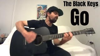 Go   The Black Keys [Acoustic Cover By Joel Goguen]