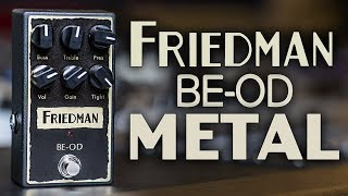 Friedman BE-OD METAL - Guitar Pedal Review