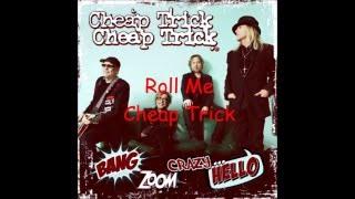 Roll Me Cheap Trick
