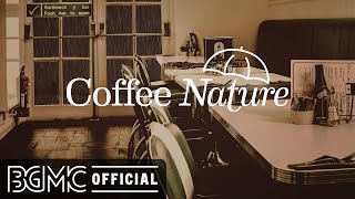 Coffee Nature: Night Coffee Shop Music Ambience - Rainy Jazz with Relaxing Jazz Music