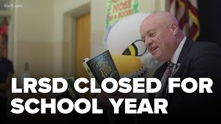 LRSD superintendent on decision to close school for rest of school year