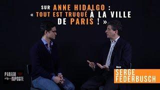 """Serge Federbusch sur Anne Hidalgo : """"tout est truqué à la ville de Paris"""""""