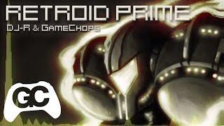 Metroid Remix ► Retroid Prime ( DJ-R Synthwave Remix ) - GameChops