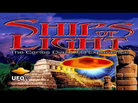 » Free Watch Ships of Light - The Carlos Diaz UFO Experience, 2 DVD Special Edition
