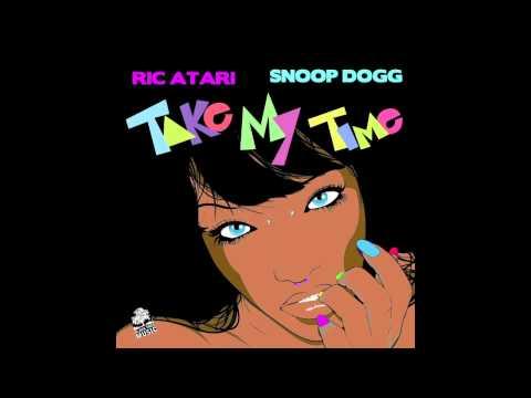 Ric Atari & Snoop Dogg - Take My Time