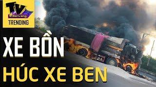 Xe Bồn chở xăng và xe Ben 'VA CHẠM CỰC MẠNH' gây ra vụ nổ lớn khiến bé 6 tuổi ngồi trên xe bỏ mạng