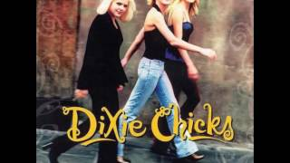 Dixie Chicks - Never Say Die