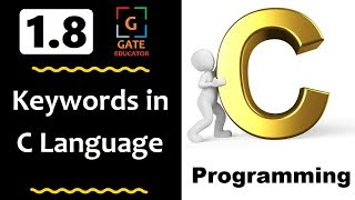 1.8 - Keywords in C Language | GATE Lectures | C Programming Tutorial | GATE Educator | HINDI | IIT