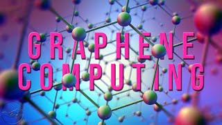 Graphene Computing & 3D Integrated Circuits To Increase Computing Performance