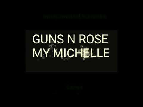 Guns N Rose - My Michelle lyric