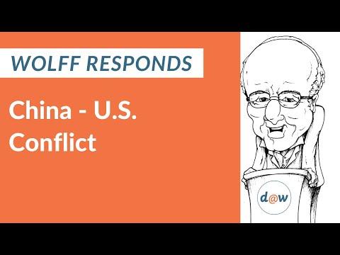 Wolff Responds: China - U.S. Conflict