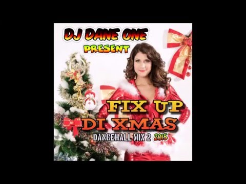 DJ DANE ONE FIX UP DI XMAS DANCEHALL MIX VOL 2 DEC 2015