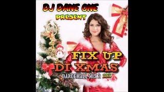 DJ DANE ONE FIX UP DI XMAS DANCEHALL MIX VOL 2 DEC 2015