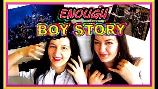 "BOY STORY ""ENOUGH"" MV REACTION"