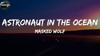 Astronaut In The Ocean (Lyrics) - Masked Wolf