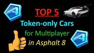 Asphalt 8 Multiplayer - TOP 5 Token cars for MP and their BEST rankings! [with Special Guest]