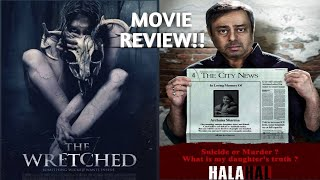 The Wretched, Halahal and Unkahee Movie Review   Being Forthright